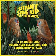 potato head sunny side up tropical festival 2017 potato head