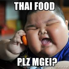 Thai Food Meme - thai food plz mgei fat chinese kid meme generator