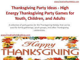 thanksgiving ideas high energy thanksgiving for y
