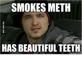 Bad Teeth Meme - smokes meth has beautiful teeth breaking bad best moments meme on