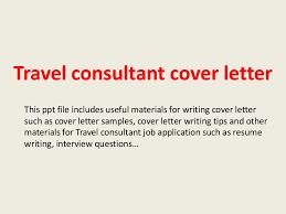 travelconsultantcoverletter 140306033328 phpapp02 thumbnail 4 jpg cb u003d1394076854
