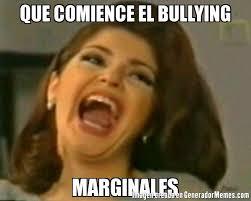 Memes De Bullying - que comience el bullying marginales meme de soraya imagenes