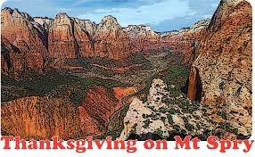 Zion National Park Thanksgiving Thanksgiving On Mount Spry
