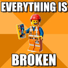 Everything Meme - everything is broken everything is on memegen