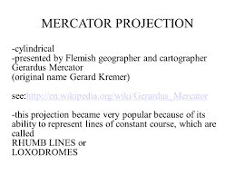 Mercator Map Definition Mercator Projection Cylindrical Ppt Download