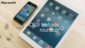 ios 9 features u0026 update advice ios 9 3 4 security fix launches