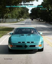 turbo corvette 1991 callaway turbo corvette by luis suau sports adventure