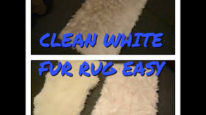 How To Clean Wool Area Rugs by Clean White Faux Fur Rug Easy Youtube