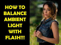 ambient light photography tutorial balancing flash with ambient a lighting tutorial using the