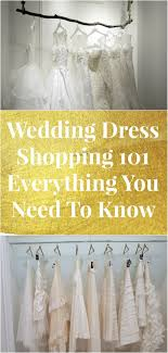 everything wedding wedding dress shopping 101 everything you need to before you