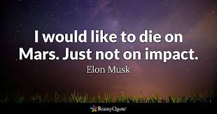 elon musk quotes about the future elon musk quotes brainyquote