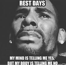 Gym Rest Day Meme - is the rest day really necessary straight talking fitness