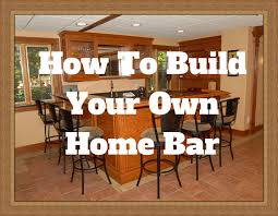 design your own home bar how to build your own home bar best home bar ever