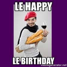 Meme French - le happy le birthday stereotypical french man meme generator