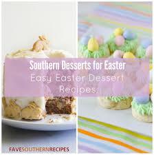 southern desserts for easter 14 easy easter dessert recipes