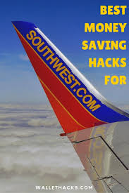 Southwest Flight Tickets by 10 Money Saving Hacks For Southwest Airline Flyers Wallet Hacks