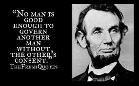 thanksgiving famous quotes no man is good enough to govern another quotes u0026 sayings