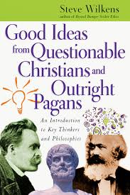 ideas from questionable christians and outright pagans