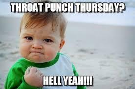 Throat Punch Meme - throat punch thursday hell yeah on memegen