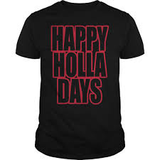 happy holla days happy shirt hoodie sweater and