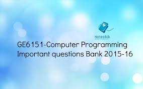 ge6151 computer programming important questions bank 2015 16