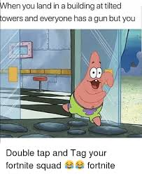 Building Memes - when you land in a building at tilted towers and everyone has a
