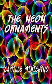 the neon ornaments kindle edition by camille minichino richard