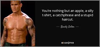randy orton haircut randy orton quote you re nothing but an apple a silly t shirt a