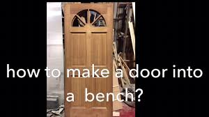 how to make a bench from a door youtube