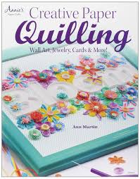 creative paper quilling home decor jewelry cards u0026 more