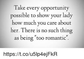 Romantic Memes For Her - take every opportunity possible to show your lady how much you