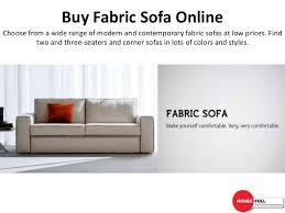 Buy Modern Sofa Buy Fabric Sofa Set In India At Housefull Co In