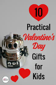 kids valentines gifts 10 practical s day gifts for kids