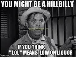 Hillbilly Memes - 20 most hilarious hillbilly memes word porn quotes love quotes