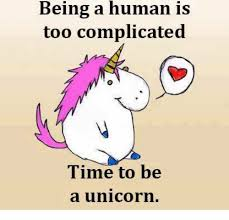 Unicorn Memes - being a human is too complicated time to be a unicorn meme on me me