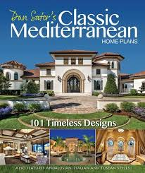 mediterranean home plans with photos classic mediterranean home plans dan sater sater design collection