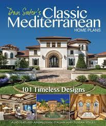 mediterranean home plans classic mediterranean home plans dan sater sater design collection