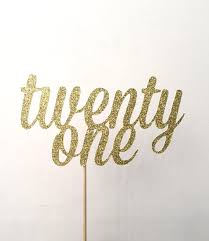21 cake topper gold glitter twenty one cake topper l 21st birthday cake