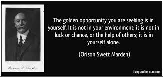 Seeking Not The Golden Opportunity You Are Seeking Is In Yourself It Is Not