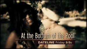 330 Best Images About Lovely Dateline Friday Preview At The Bottom Of The Pool Nbc News