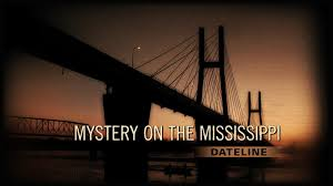 Dateline Bathtub Mystery Nbc News Watch Full Episodes Nbc News Mystery On The Mississippi