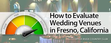 Wedding Venues In Fresno Ca How To Evaluate Wedding Venues In Fresno California