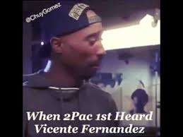 Vicente Fernandez Memes - when tupac first heard vicente fernandez mexicans be like 3 3