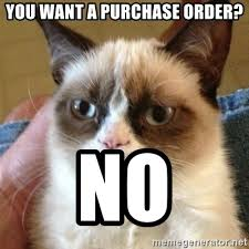 Grump Cat Meme Generator - you want a purchase order no grumpy cat meme generator