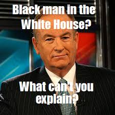 Bill O Reilly Memes - image 99748 bill o reilly you can t explain that know your meme
