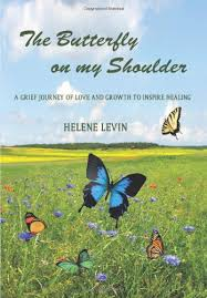 the butterfly on my shoulder a grief journey of and growth to