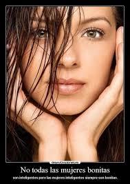 imagenes de mujeres inteligentes y bonitas no todas las mujeres bonitas desmotivaciones