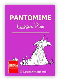 pantomime lesson plan u2013 drama notebook