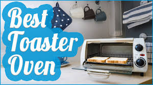 The Best Toaster To Buy Best Toaster Oven To Buy In 2017 Youtube