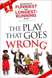 block quote from a play the play that goes wrong official broadway site